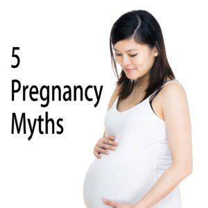 5 Pregnancy Myths
